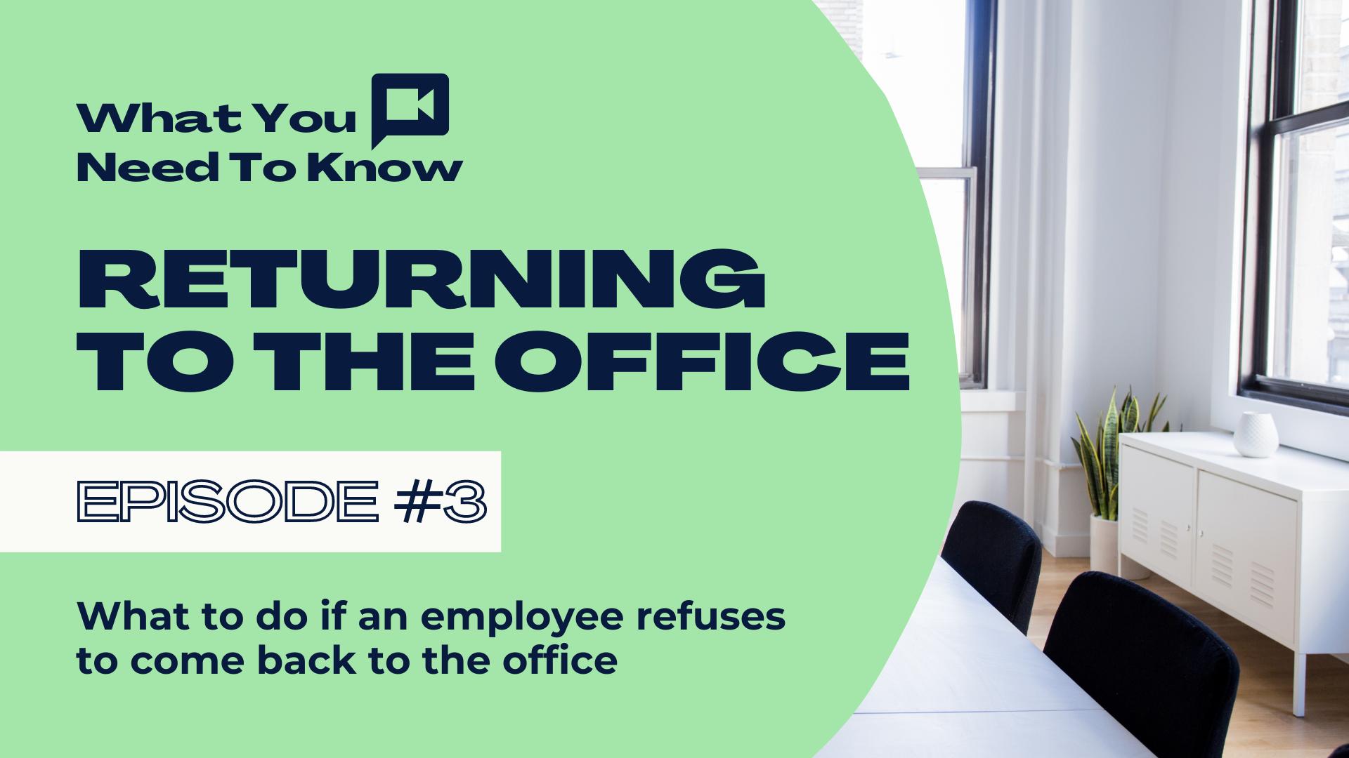 Que faire si un employé refuse de revenir au bureau? – Ce que vous devez savoir